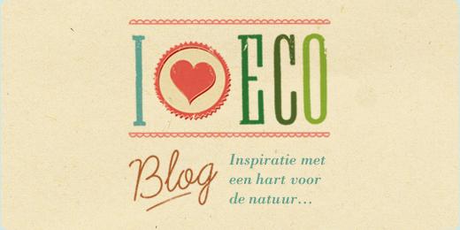 I ♥ Eco Blog – Inspiratie met een hart voor de natuur